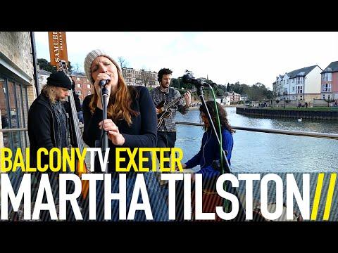 MARTHA TILSTON - NEVER BE (BalconyTV)