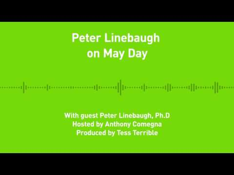 Liberty Chronicles, Ep. 9: Peter Linebaugh on May Day