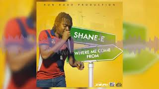Shane E - Where Me Come From (Official Audio)