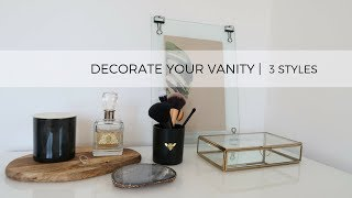 DECORATE  AND ORGANIZE YOUR VANITY | 3 STYLES