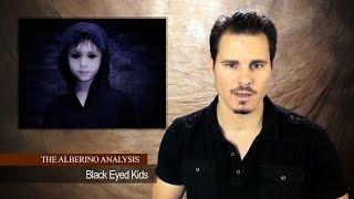 The Alberino Analysis - Black Eyed Kids