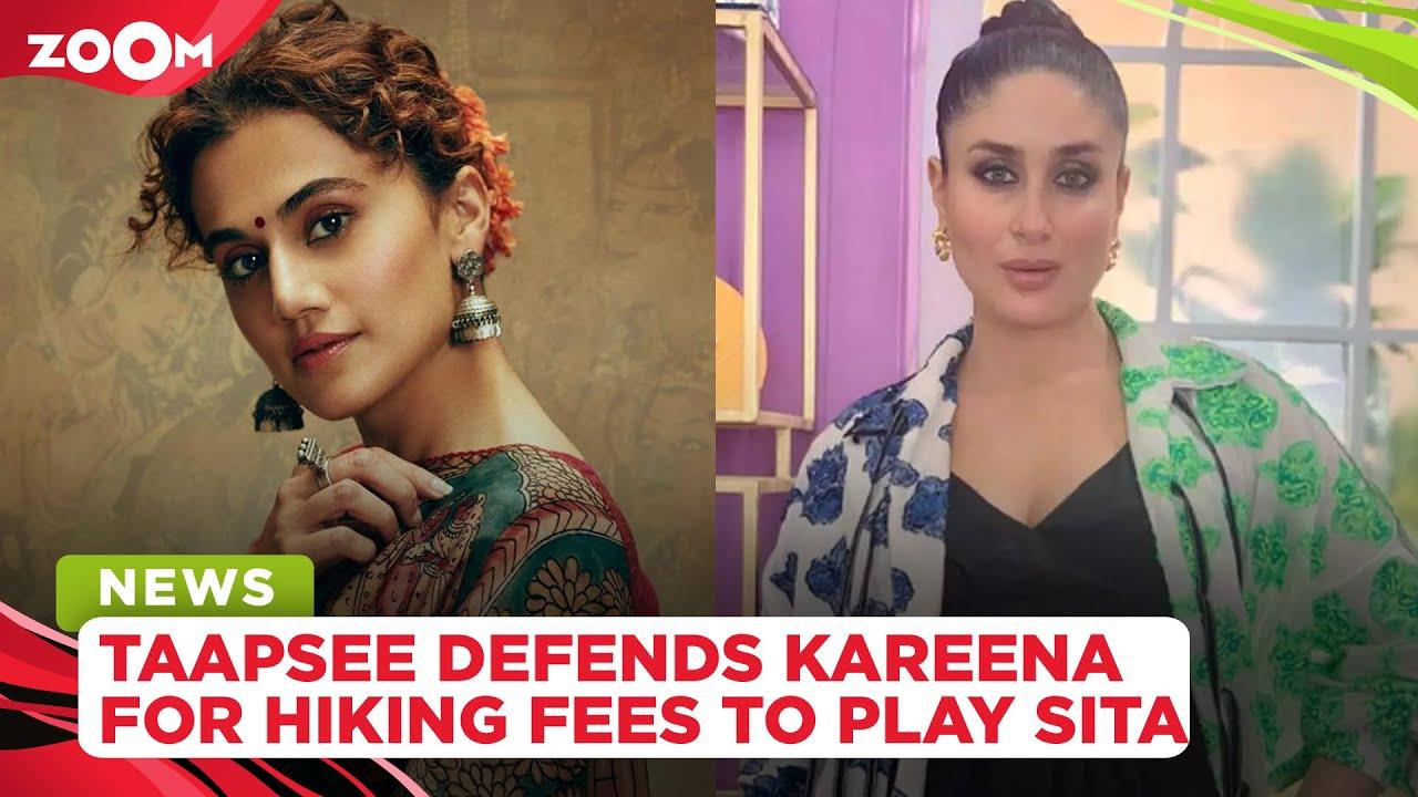 Taapsee Pannu defends Kareena Kapoor Khan's reported fee hike to play Sita