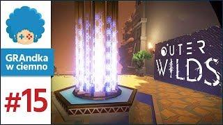 Outer Wilds PL #15 | Laboratorium Wysokich Energii
