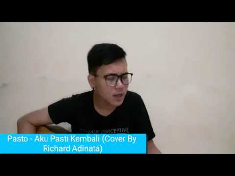 Pasto - Aku Pasti Kembali (Cover By Richard Adinata)