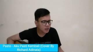 Pasto - Aku Pasti Kembali (Cover By Richard Adinata)