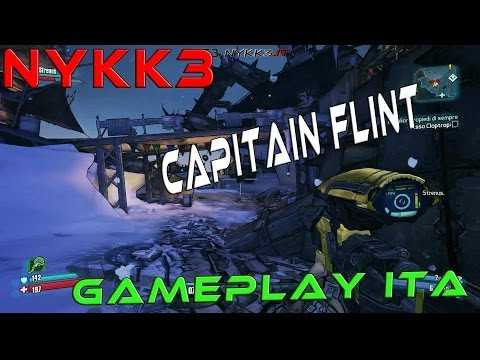 Borderlands 2 - Gameplay ITA HD - Capitain Flint