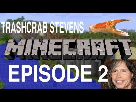 Minecraft - Let's Play Episode 2 - TrashCrab Stevens