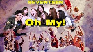 "[REACTION] SEVENTEEN (세븐틴) ""Oh My (어쩌나)"""