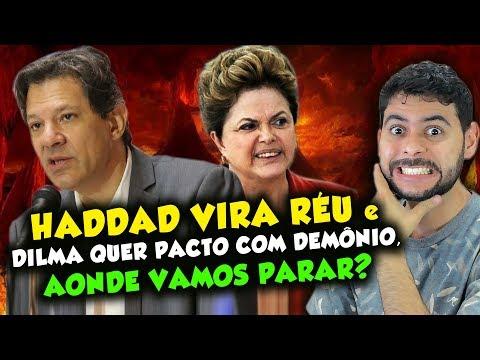 Haddad vira réu e Dilma quer fazer pacto com demônio, aonde vamos parar?