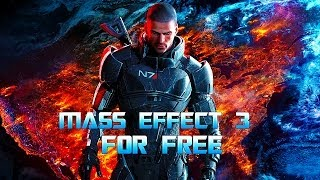 How to Get Mass Effect 3 For Free For PC! + Gameplay!