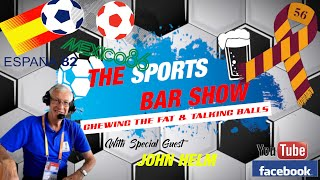 The Sports Bar Show - Special Guest - John Helm
