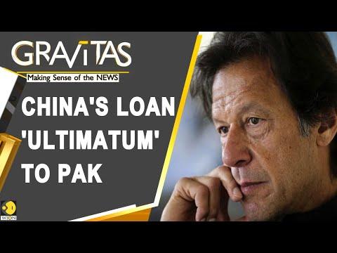 Gravitas: China seeks 'loan guarantee' from Pakistan