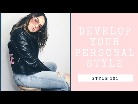 STYLE 101| How to Find Your Personal Style