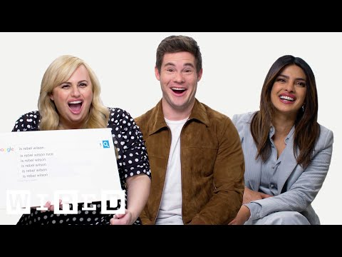 Priyanka Chopra, Rebel Wilson & Adam Devine Answer the Web's Most Searched Questions | WIRED