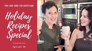Holiday Recipes: Special 50th Episode Of The Chef And The Dietitian
