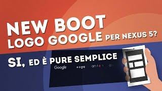 New boot logo Google per Nexus 5? Si, ed è pure semplice