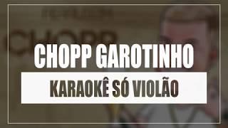 Baixar Ferrugem - Chopp Garotinho | Karaokê Só Violão