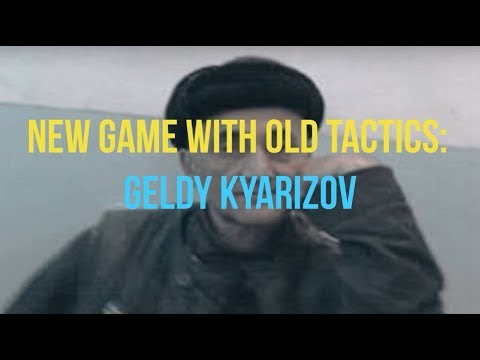 New game with old tactics: Geldy Kyarizov