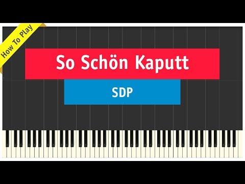 SDP - So Schön Kaputt - Klavier/Piano Cover (How To Play Tutorial)