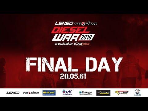 Lenso Raiden Diesel War 2018  Final Day Part 1