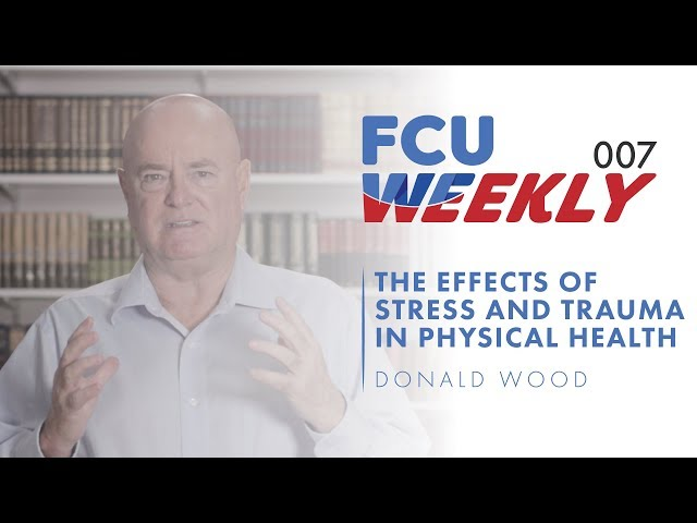 The Effects of Stress and Trauma in Physical Health (ft. Donald Wood) [ FCU Weekly Ep. 007]