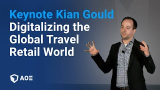 Digitalizing the Global Travel Retail World - Kian Gould at Global Retailing Conference 2018