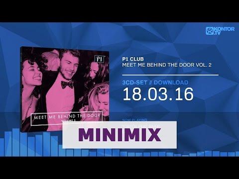 P1 Club - Meet Me Behind The Door Vol. 2 (Official Minimix HD)