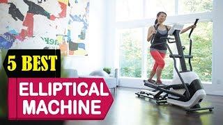 5 Best Elliptical Machine 2018 | Best Elliptical Machine Reviews | Top 5 Elliptical Machine