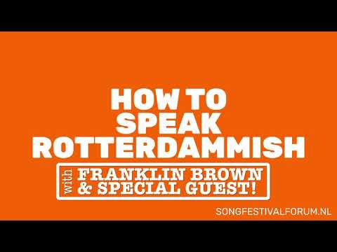 Rotterdammish lesson 5 - Songfestivalforum.nl powered by FOK!