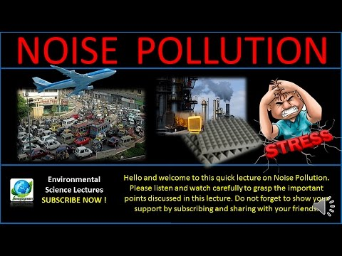 Noise Pollution Video Lecture Environmental Science