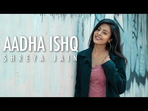 Aadha Ishq | Band Baja Baaraat | Female Cover | Shreya Jain | Vivart |  Fotilo Feller