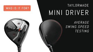 Who is the Mini Driver for? Average Swing Speed Testing - Taylormade Original One Mini Driver