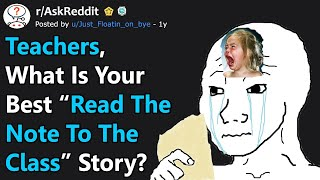 """Teachers, What's Your Best """"Read The Note To The Class"""" Story? (r/AskReddit)"""