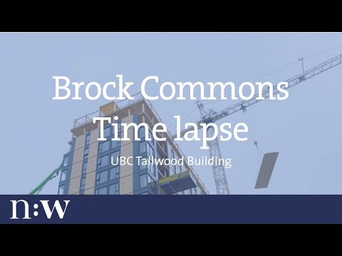 Brock Commons Time Lapse - UBC Tall Wood Building