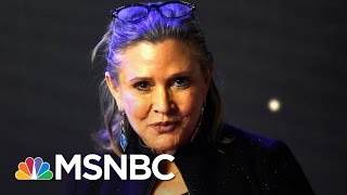 Carrie Fisher, Actress and Writer Dies, At Age 60 | MSNBC
