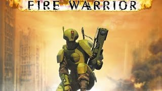 Fire Warrior Warhammer 40,000 Part: 1 (No Commentary)
