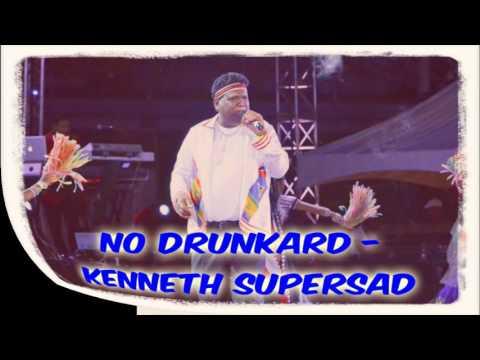 NO DRUNKARD - KENNETH SUPERSAD