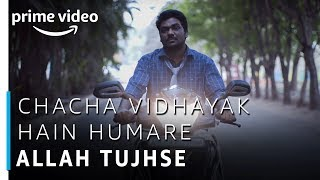 Chacha Vidhayak Hain Humare - Allah Tujhse | Full Song | Zakir Khan | Amazon Prime Video