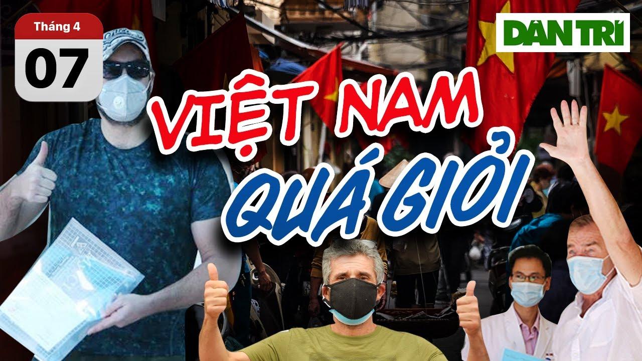 Truyền thông quốc tế tò mò, ngợi ca về cách chống dịch cực kỳ hiệu quả của Việt Nam