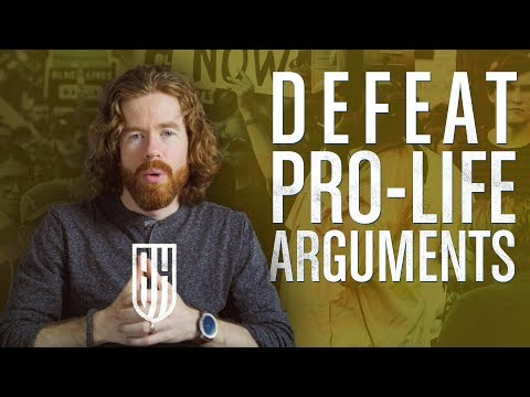 Defeating Pro-Life Arguments