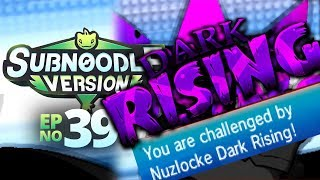 DARK RISING'S REVENGE!? - Pokémon Sub Noodle Version Nuzlocke Part 39!