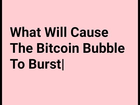 What Will Cause The Bitcoin Bubble To Burst|Bitcoin Bubble Burst|How The Bitcoin Bubble Will Pop|