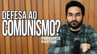 CRISTÃO COMUNISTA?   #PergunteAoPastor