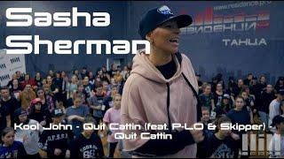 SASHA SHERMAN // Kool John Cattin (feat. P - LO & Skipper )- Quit Cattin