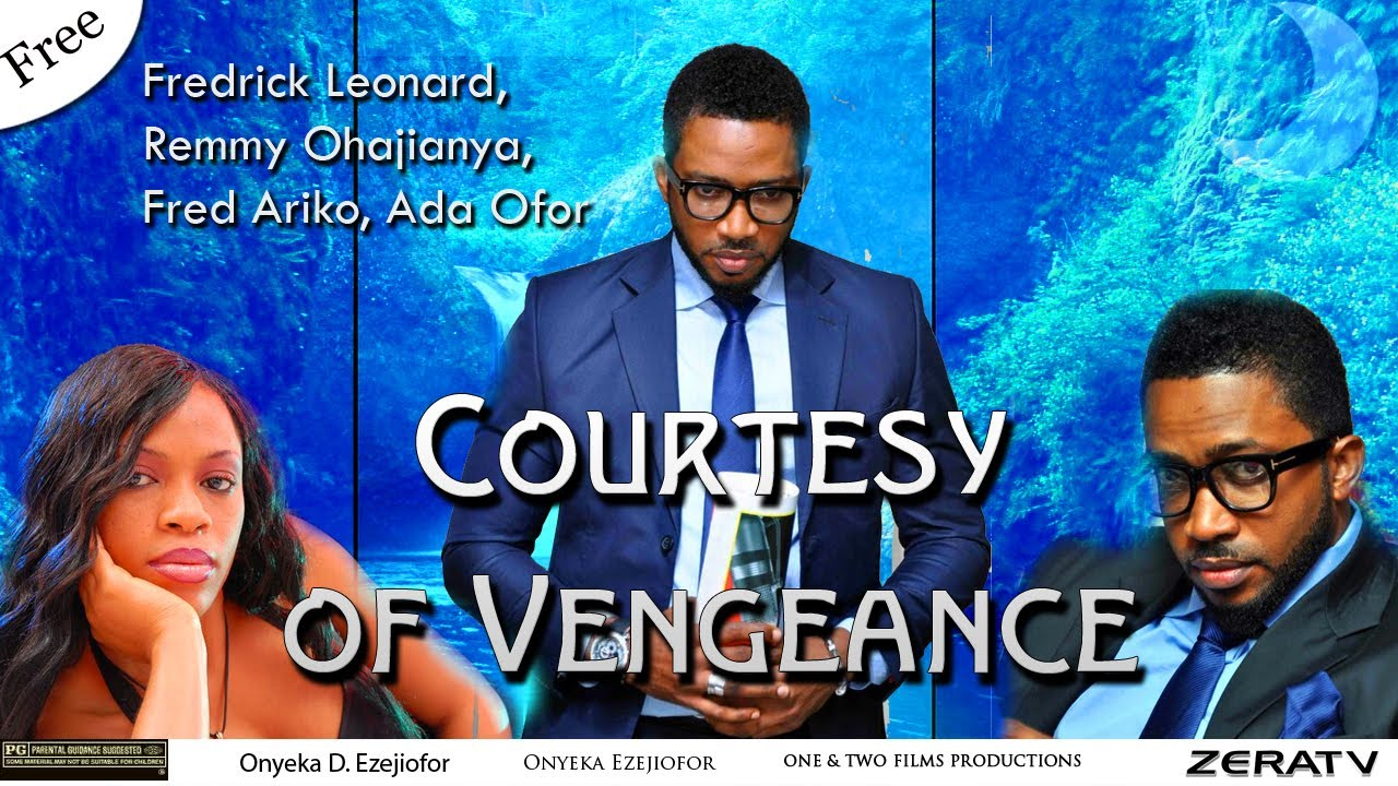Download Courtesy of Vengeance Part 1 -nollywood movie