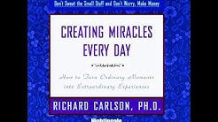 Creating Miracles Every Day by Richard Carlson (Full Audiobook)