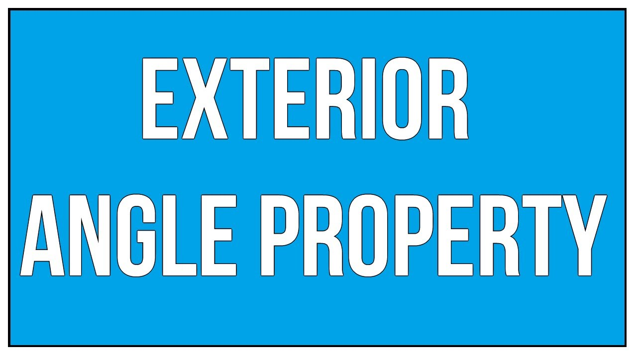 What Is An Exterior Angle Property Of A Triangle   An Introduction / Maths  Geometry
