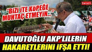 Ahmet Davutoğlu AKP'lilerin hakaretlerini tek tek ifşa etti! Çok sert konuşma!