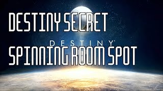 Destiny New Secret Spinning Room Spot Location(Secret Spot)