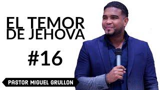 MIGUEL GRULLON EL TEMOR DE JEHOVA SOBRE UNA JOVEN